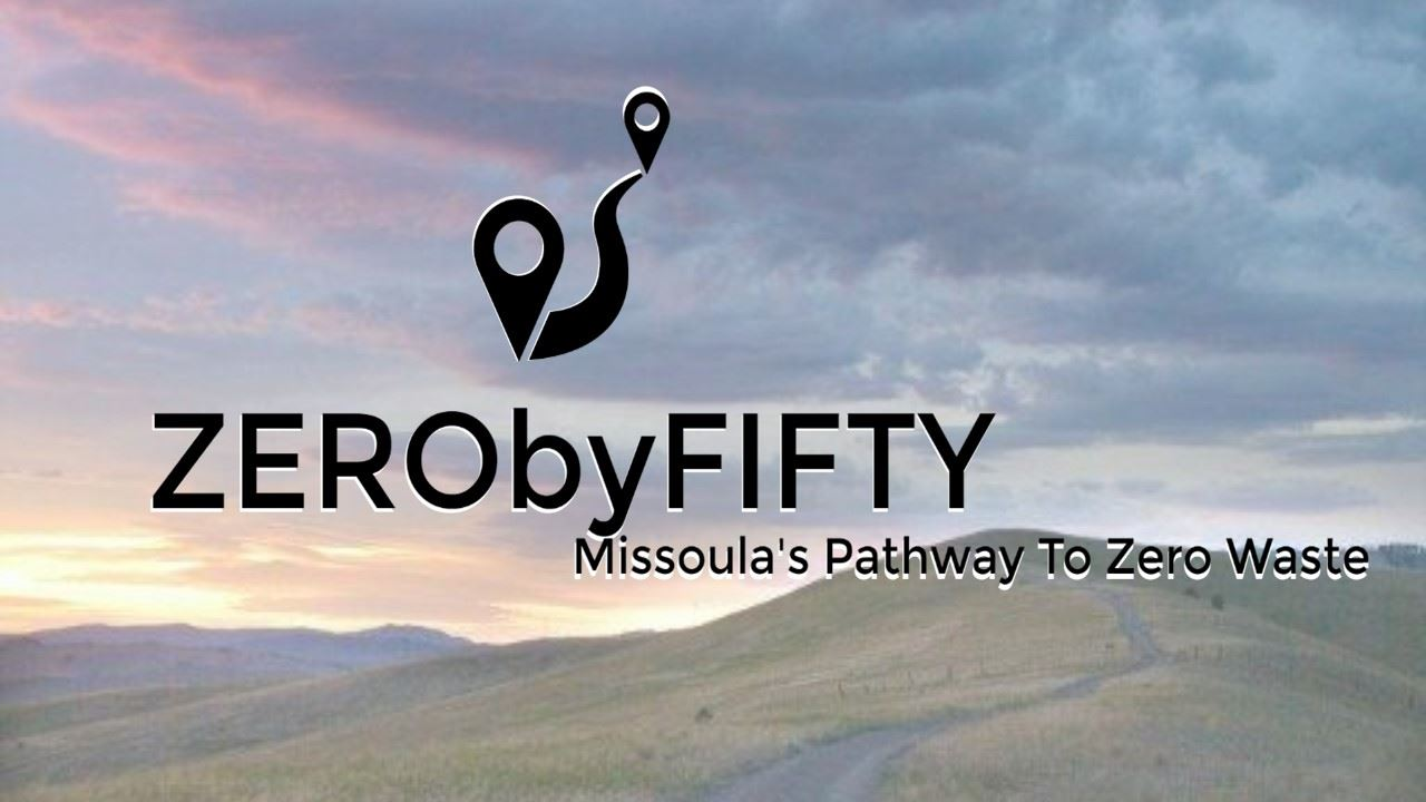 ZERO by FIFTY - Missoula's Pathway to Zero Waste